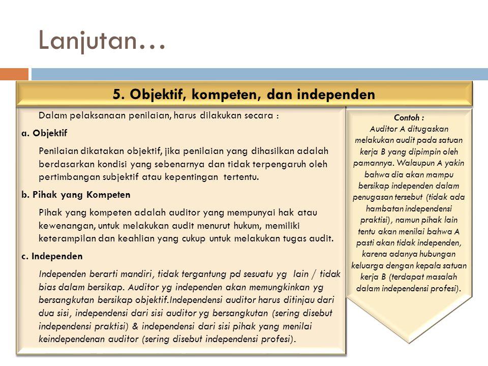 5. Objektif, kompeten, dan independen