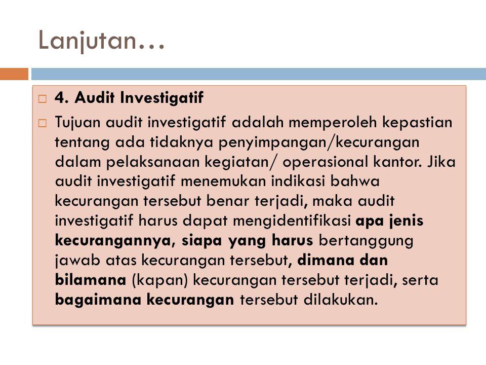 Lanjutan… 4. Audit Investigatif