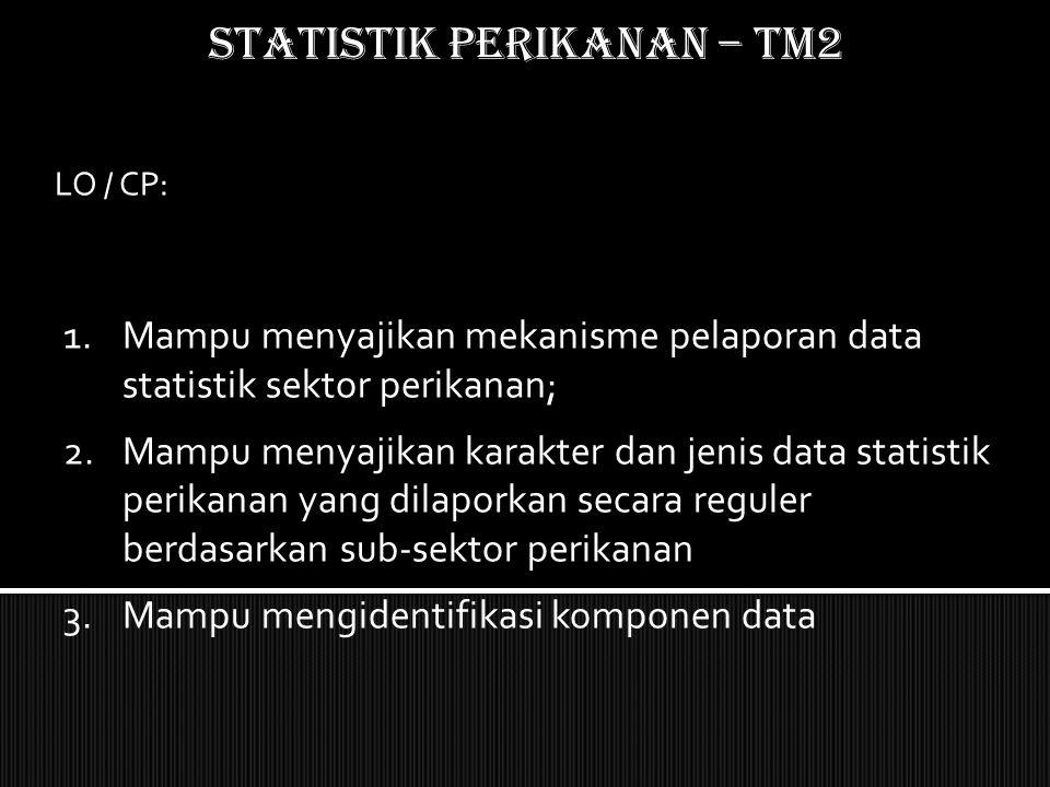 STATISTIK PERIKANAN – TM2