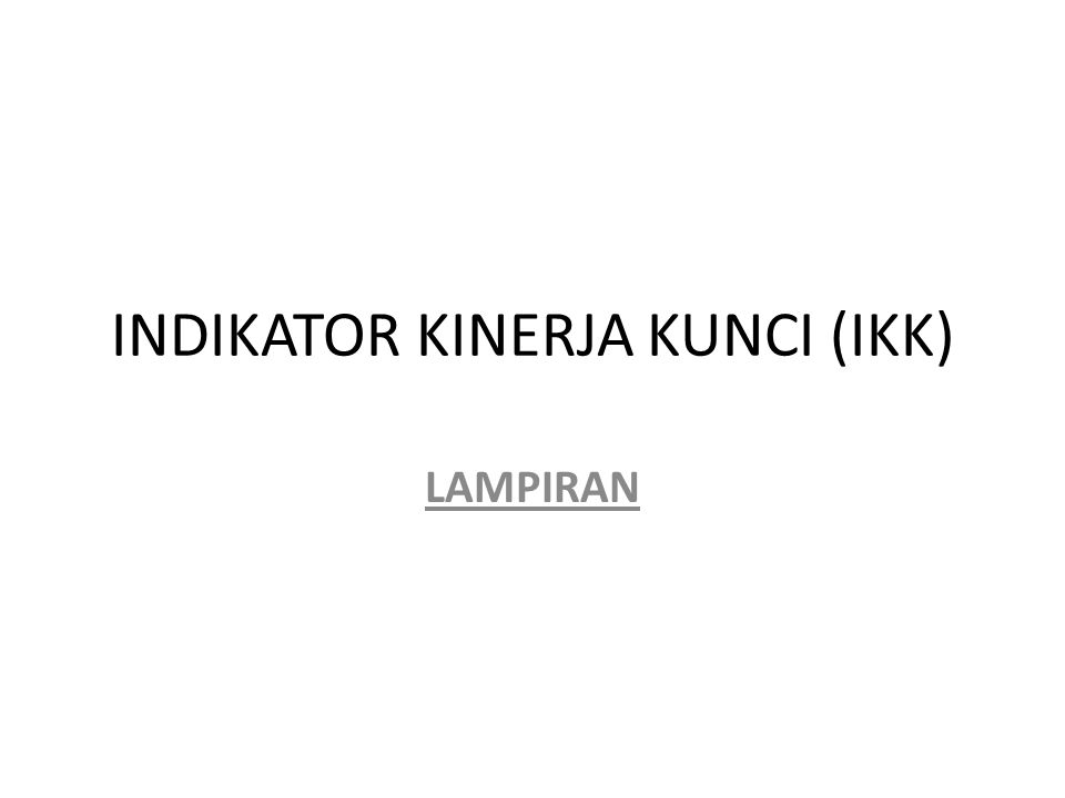 INDIKATOR KINERJA KUNCI (IKK)