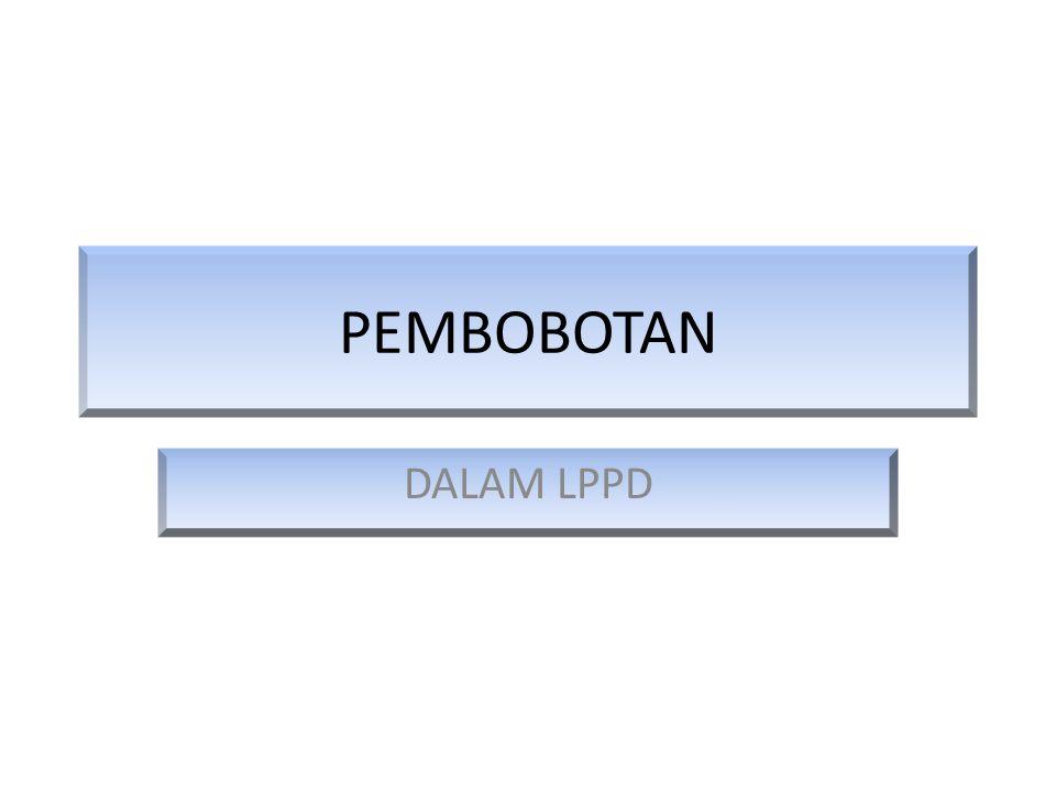 PEMBOBOTAN DALAM LPPD