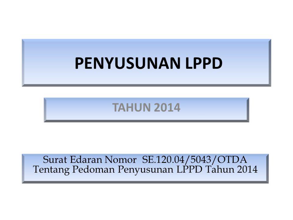 PENYUSUNAN LPPD TAHUN 2014 Surat Edaran Nomor SE.120.04/5043/OTDA