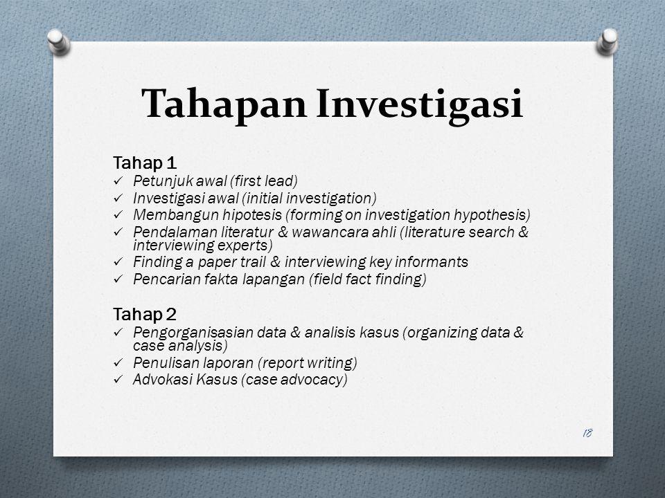 Tahapan Investigasi Tahap 1 Tahap 2 Petunjuk awal (first lead)