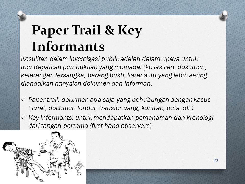Paper Trail & Key Informants
