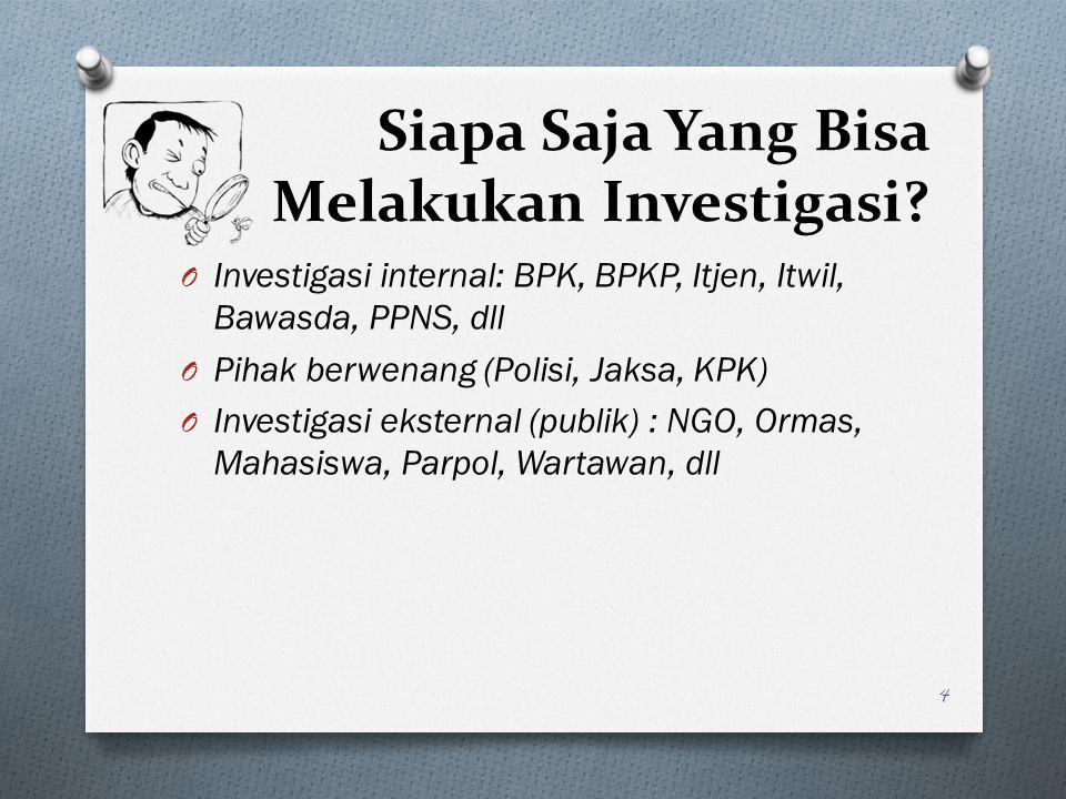 Siapa Saja Yang Bisa Melakukan Investigasi