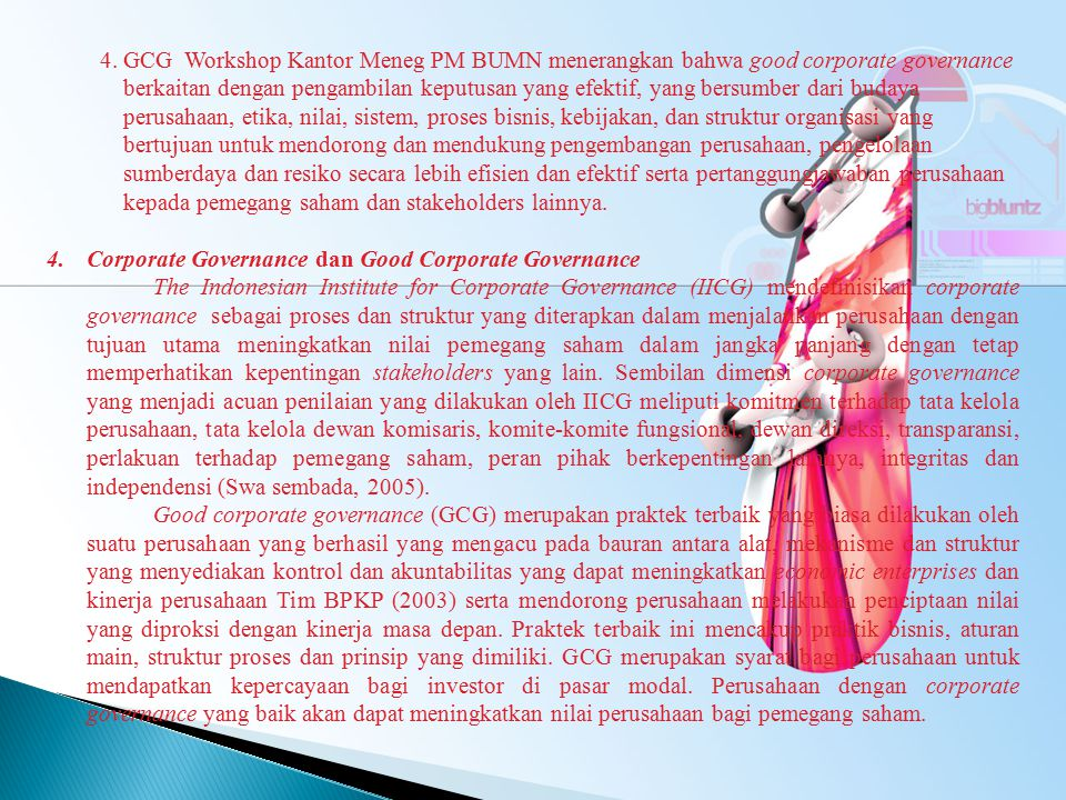 4. GCG Workshop Kantor Meneg PM BUMN menerangkan bahwa good corporate governance