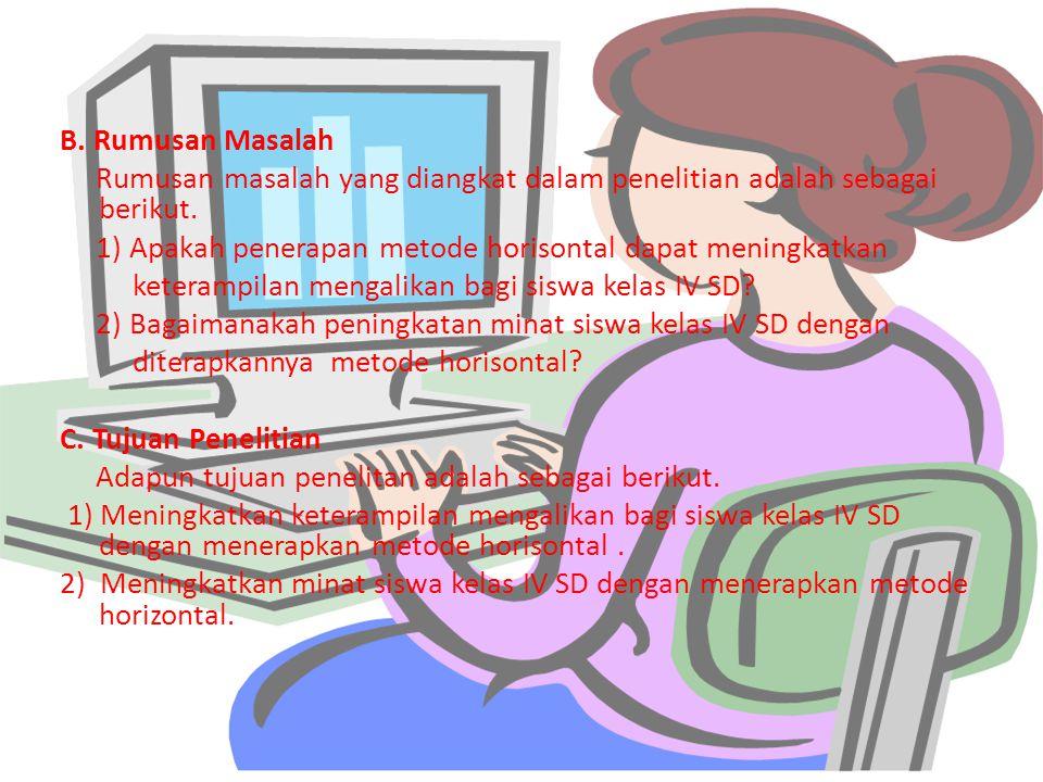B. Rumusan Masalah Rumusan masalah yang diangkat dalam penelitian adalah sebagai berikut.