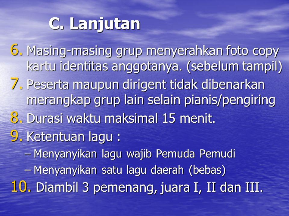 C. Lanjutan Masing-masing grup menyerahkan foto copy kartu identitas anggotanya. (sebelum tampil)