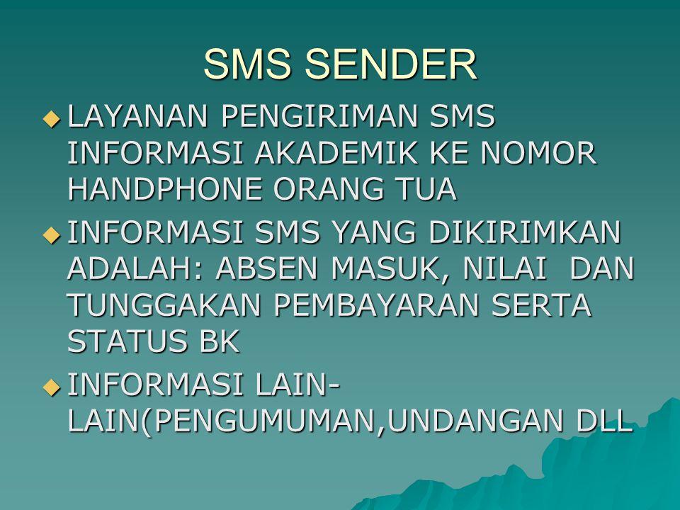 SMS SENDER LAYANAN PENGIRIMAN SMS INFORMASI AKADEMIK KE NOMOR HANDPHONE ORANG TUA.