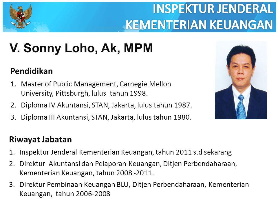 INSPEKTUR JENDERAL KEMENTERIAN KEUANGAN V. Sonny Loho, Ak, MPM