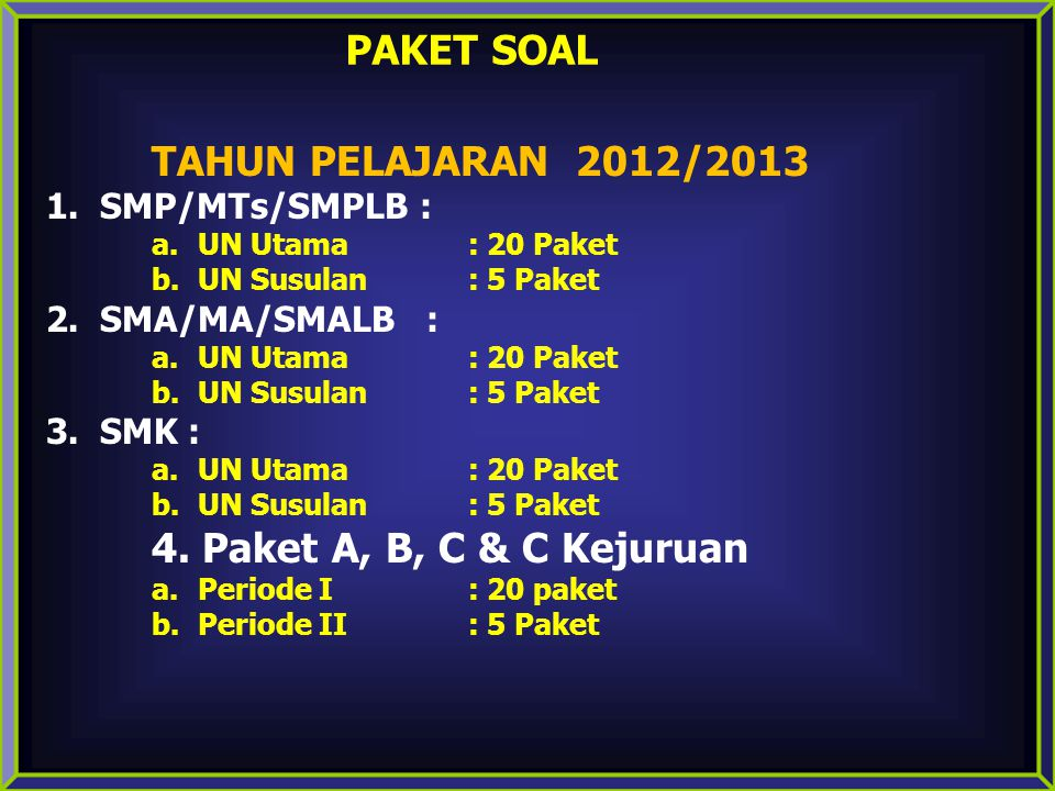 PAKET SOAL TAHUN PELAJARAN 2012/2013 4. Paket A, B, C & C Kejuruan