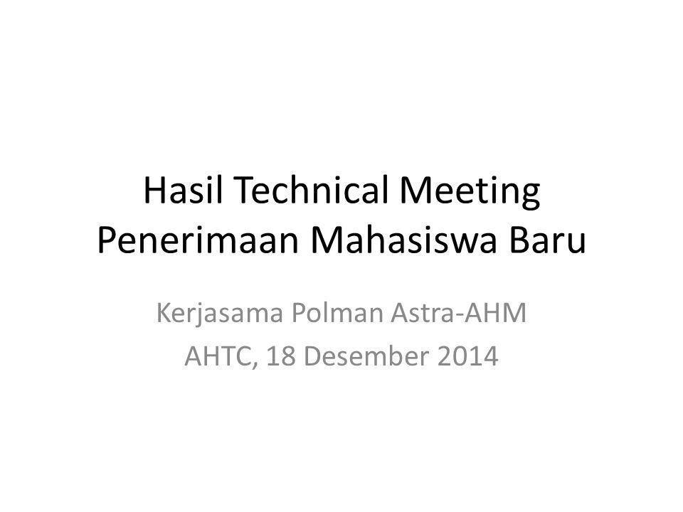Hasil Technical Meeting Penerimaan Mahasiswa Baru