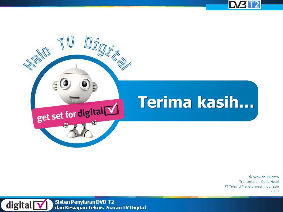 Terima kasih… Sisten Penyiaran DVB-T2