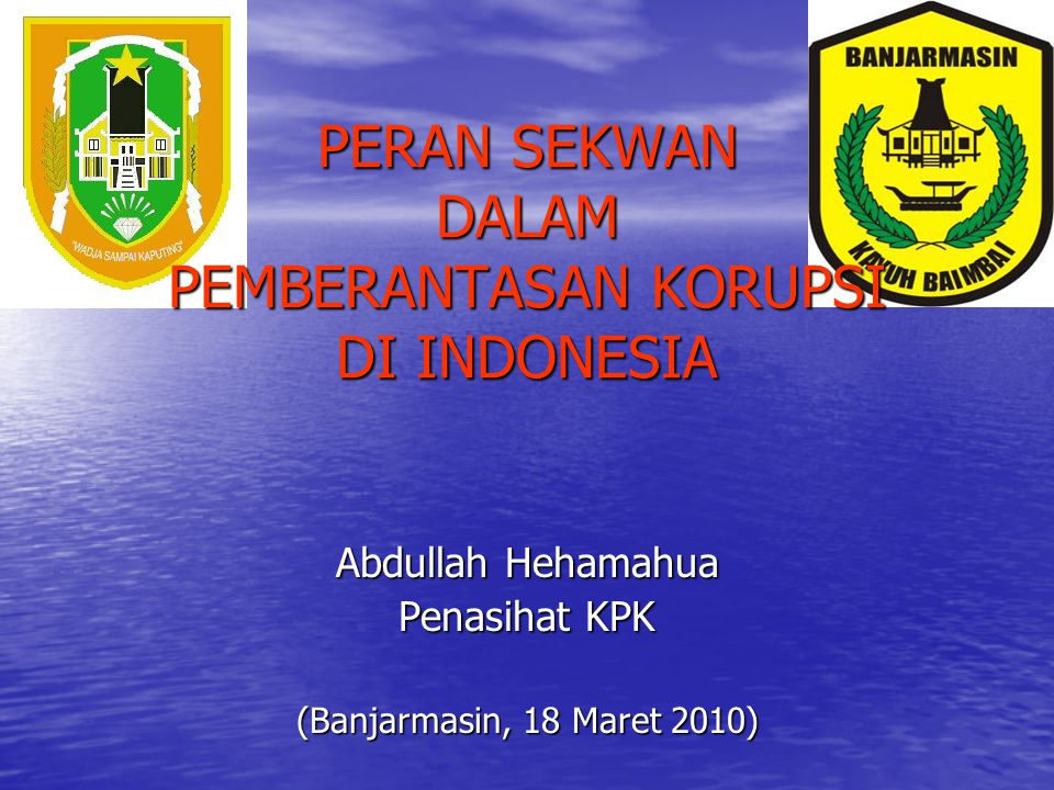 PERAN SEKWAN DALAM PEMBERANTASAN KORUPSI DI INDONESIA