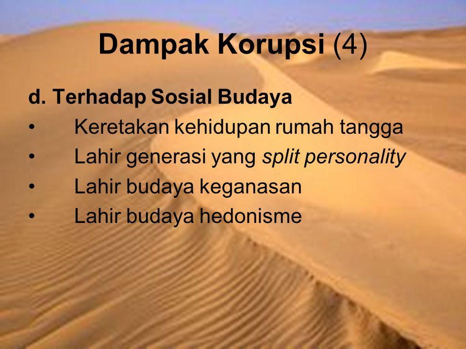 Dampak Korupsi (4) d. Terhadap Sosial Budaya