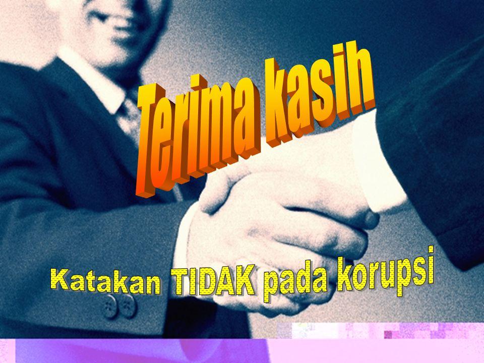 Katakan TIDAK pada korupsi