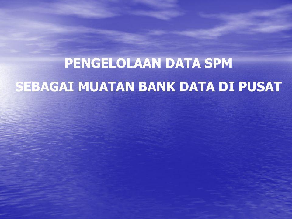 SEBAGAI MUATAN BANK DATA DI PUSAT