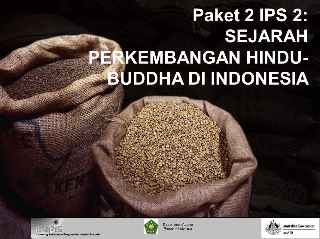 Paket 2 IPS 2: SEJARAH PERKEMBANGAN HINDU-BUDDHA DI INDONESIA