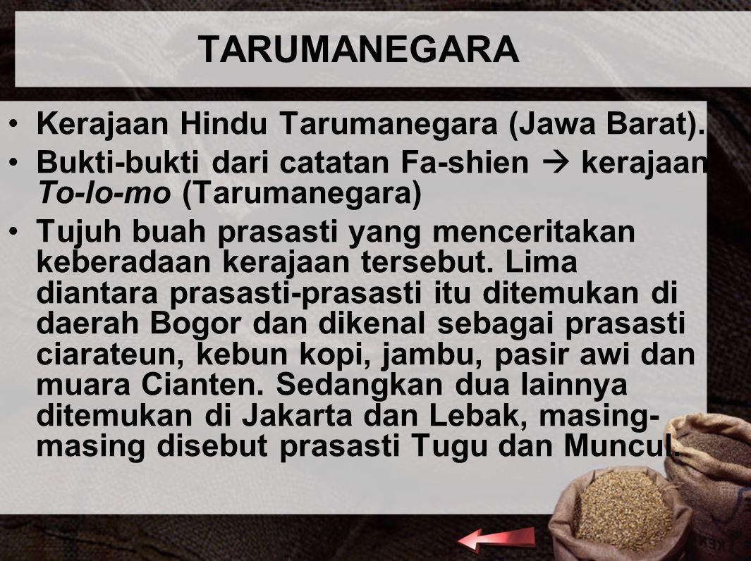 TARUMANEGARA Kerajaan Hindu Tarumanegara (Jawa Barat).