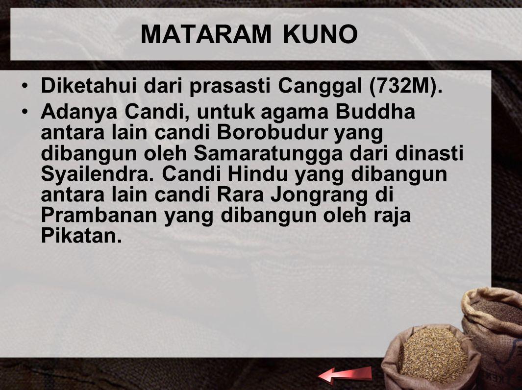 MATARAM KUNO Diketahui dari prasasti Canggal (732M).