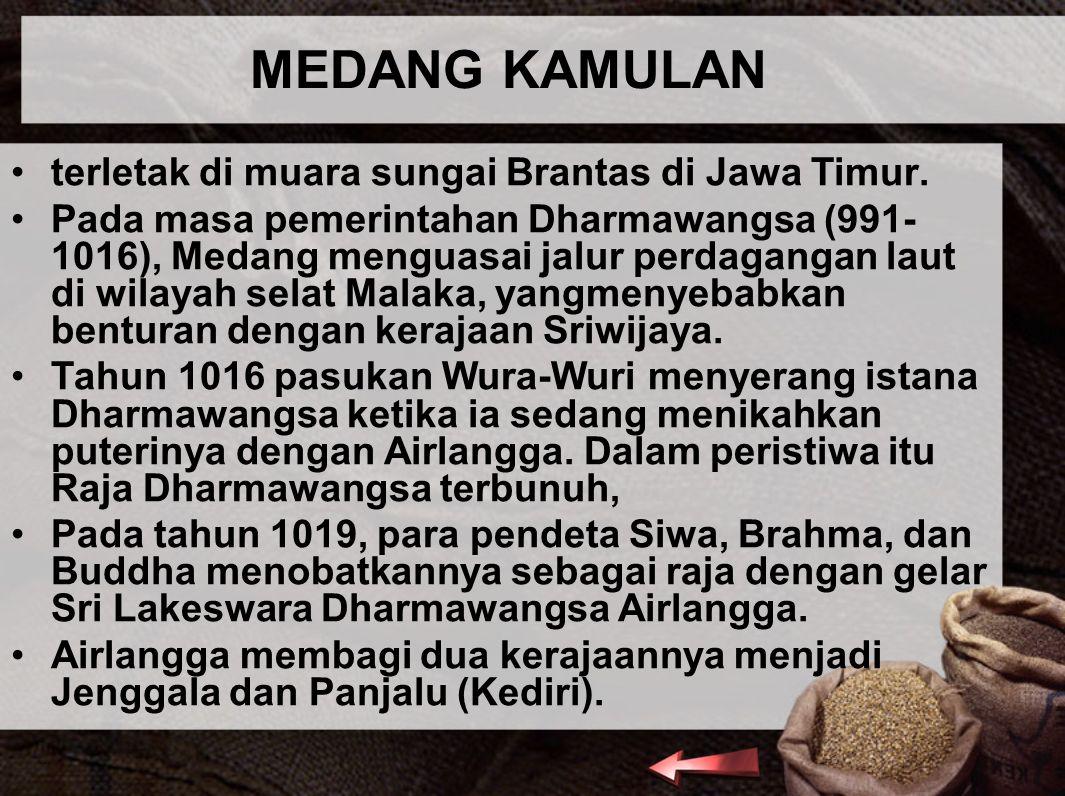 MEDANG KAMULAN terletak di muara sungai Brantas di Jawa Timur.