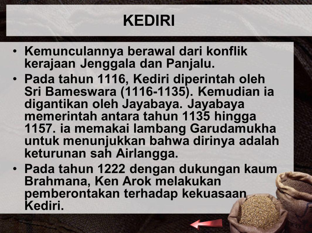 KEDIRI Kemunculannya berawal dari konflik kerajaan Jenggala dan Panjalu.