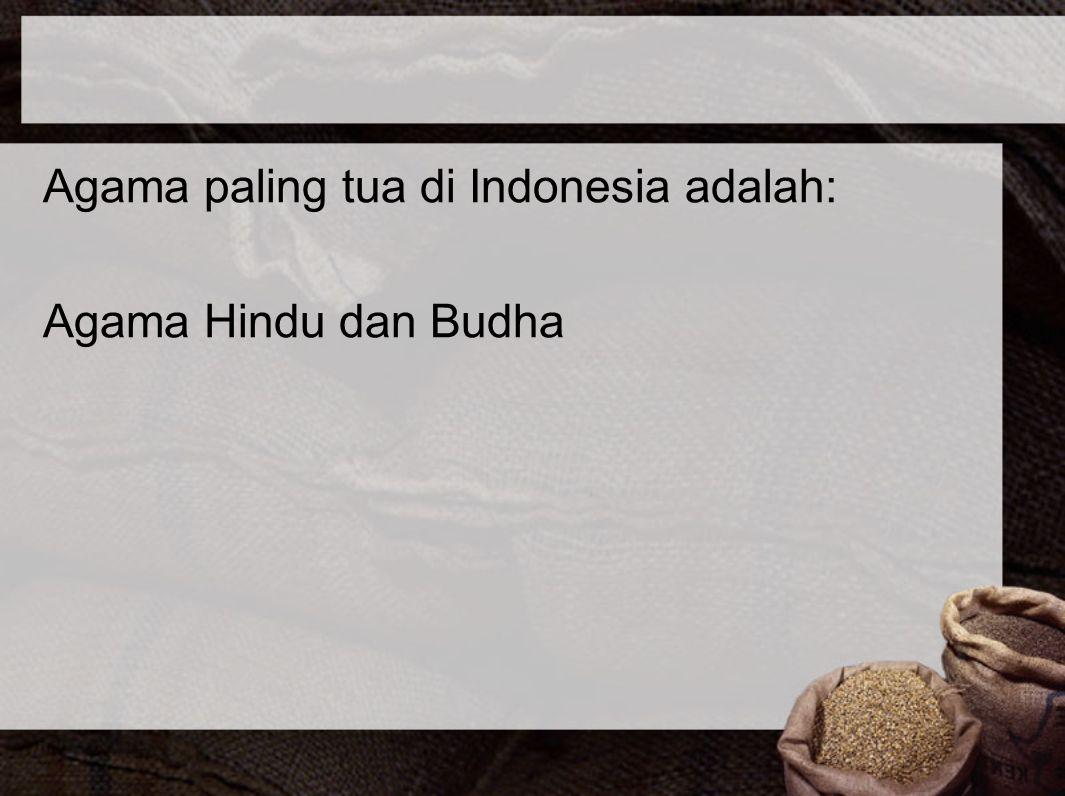 Agama paling tua di Indonesia adalah: