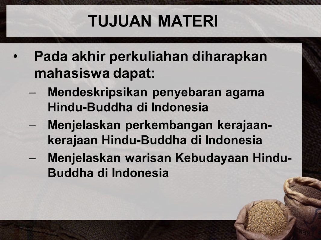 TUJUAN MATERI Pada akhir perkuliahan diharapkan mahasiswa dapat: