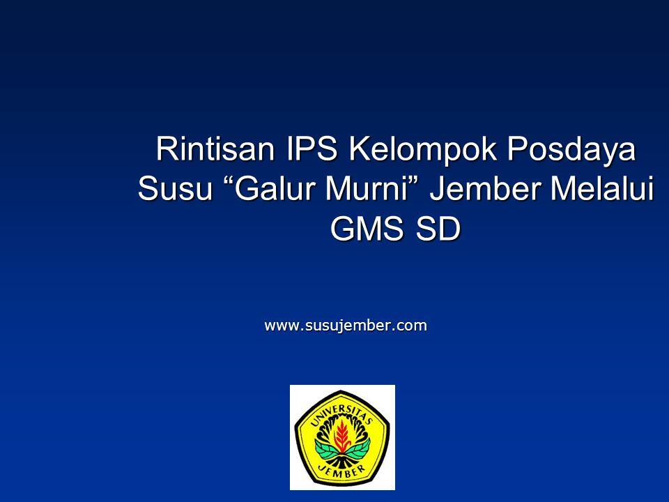 Rintisan IPS Kelompok Posdaya Susu Galur Murni Jember Melalui GMS SD