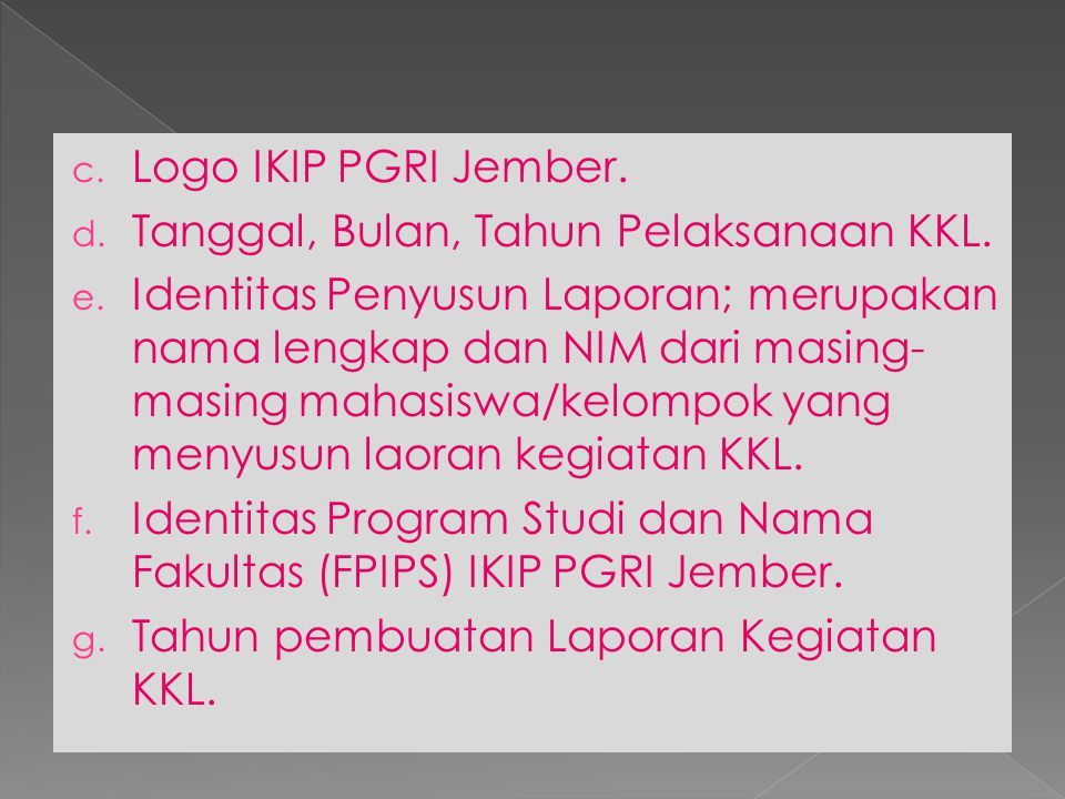 Logo IKIP PGRI Jember. Tanggal, Bulan, Tahun Pelaksanaan KKL.