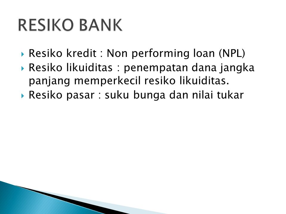 RESIKO BANK Resiko kredit : Non performing loan (NPL)