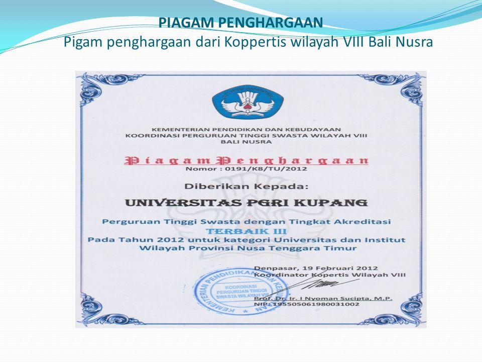 PIAGAM PENGHARGAAN Pigam penghargaan dari Koppertis wilayah VIII Bali Nusra