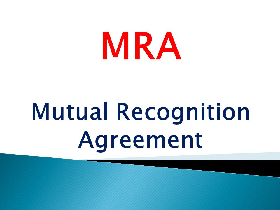 MRA Mutual Recognition Agreement