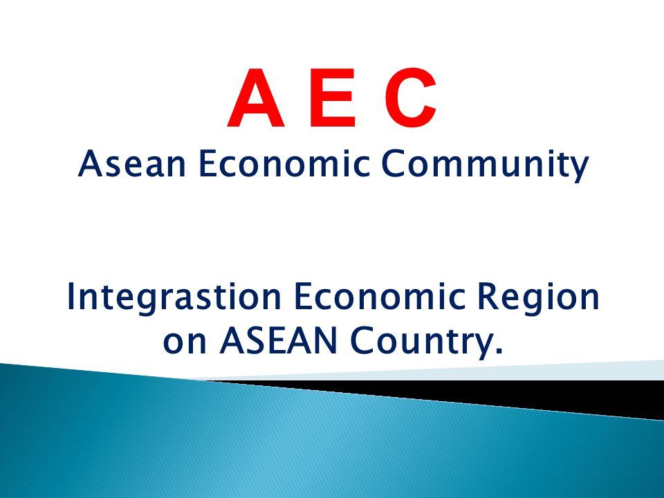 A E C Asean Economic Community