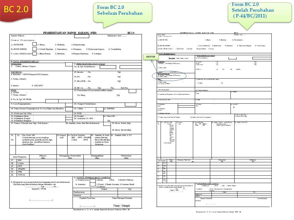 BC 2.0 Form BC 2.0 Form BC 2.0 Setelah Perubahan Sebelum Perubahan