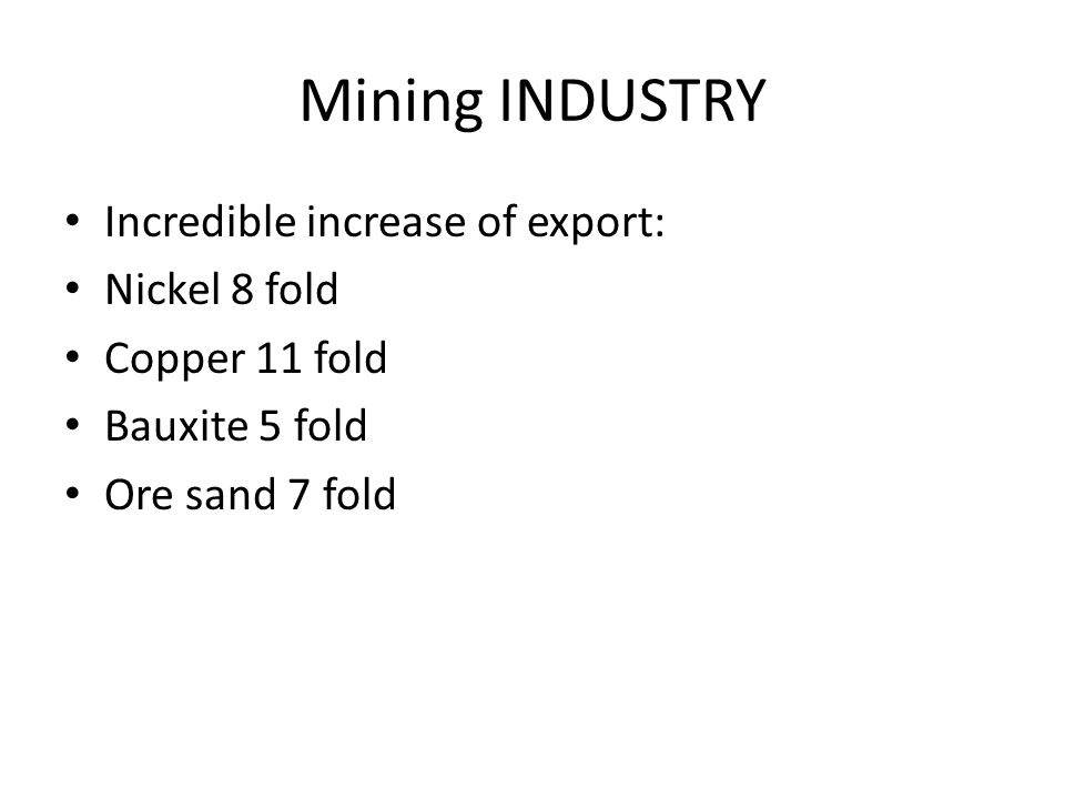 Mining INDUSTRY Incredible increase of export: Nickel 8 fold