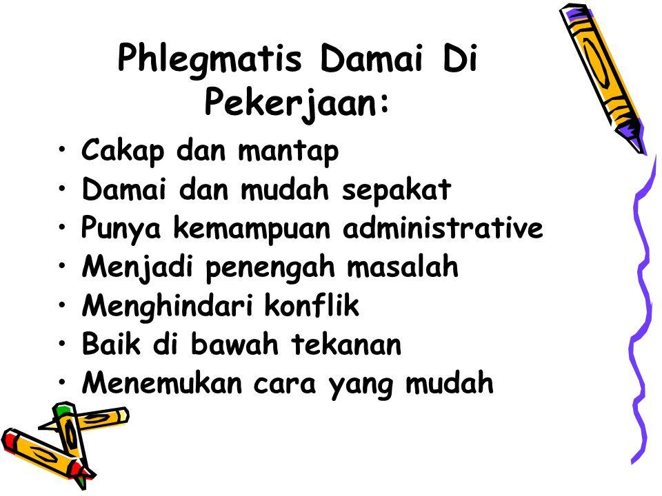 Phlegmatis Damai Di Pekerjaan: