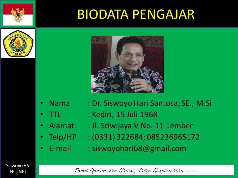 BIODATA PENGAJAR Nama : Dr. Siswoyo Hari Santosa, SE., M.Si