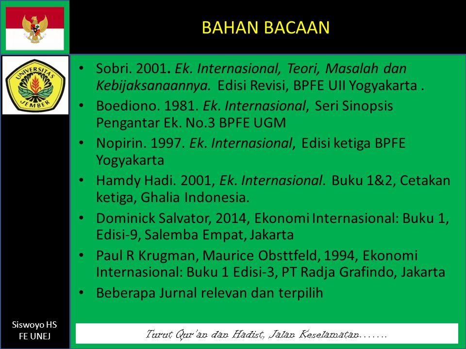 BAHAN BACAAN Sobri. 2001. Ek. Internasional, Teori, Masalah dan Kebijaksanaannya. Edisi Revisi, BPFE UII Yogyakarta .