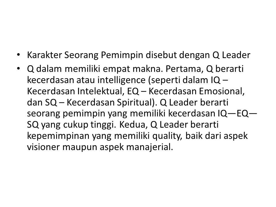 Karakter Seorang Pemimpin disebut dengan Q Leader