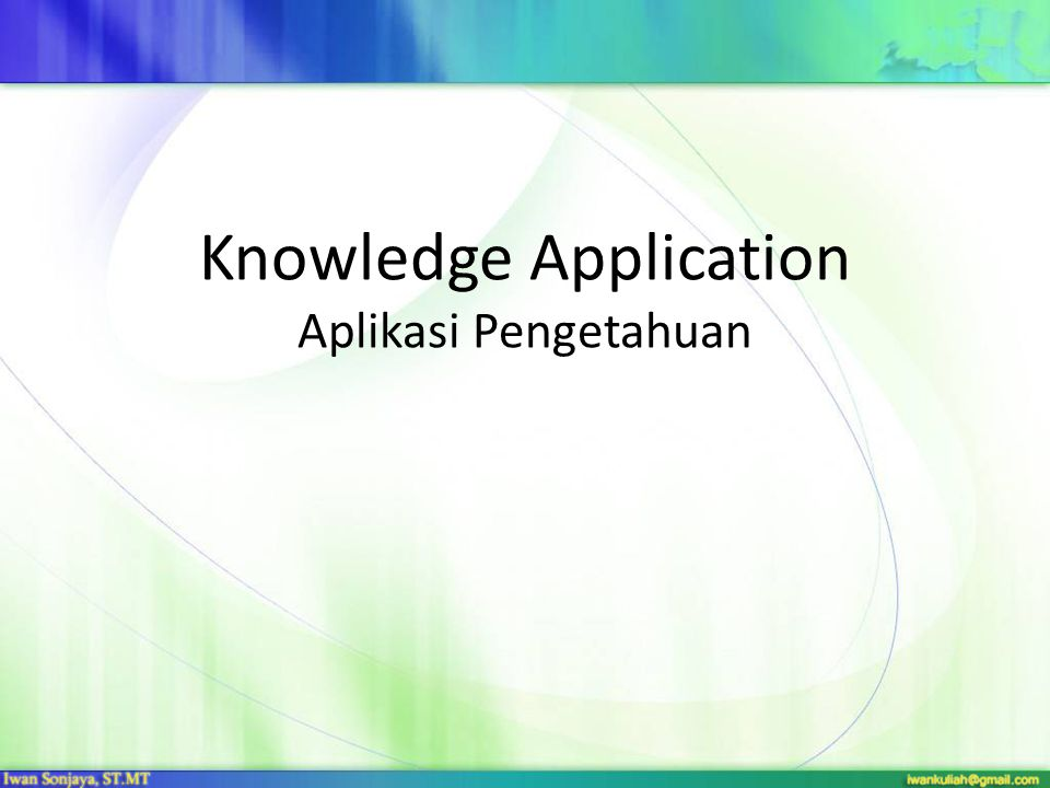 Knowledge Application Aplikasi Pengetahuan