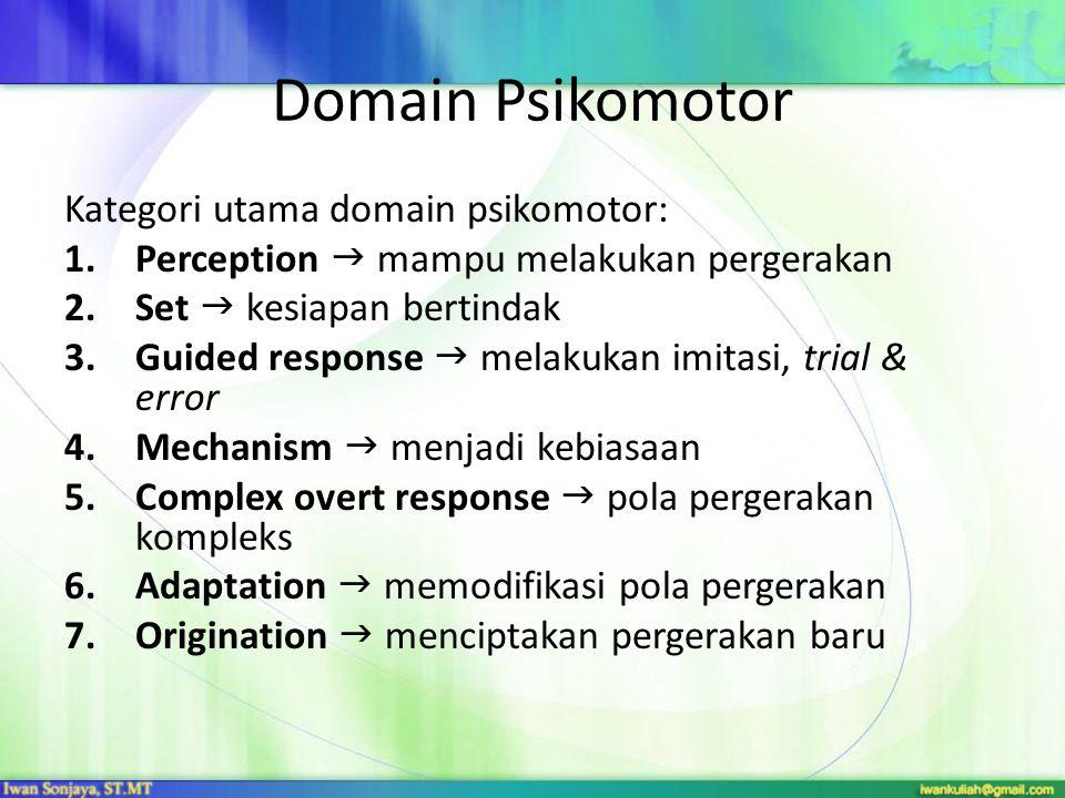Domain Psikomotor Kategori utama domain psikomotor:
