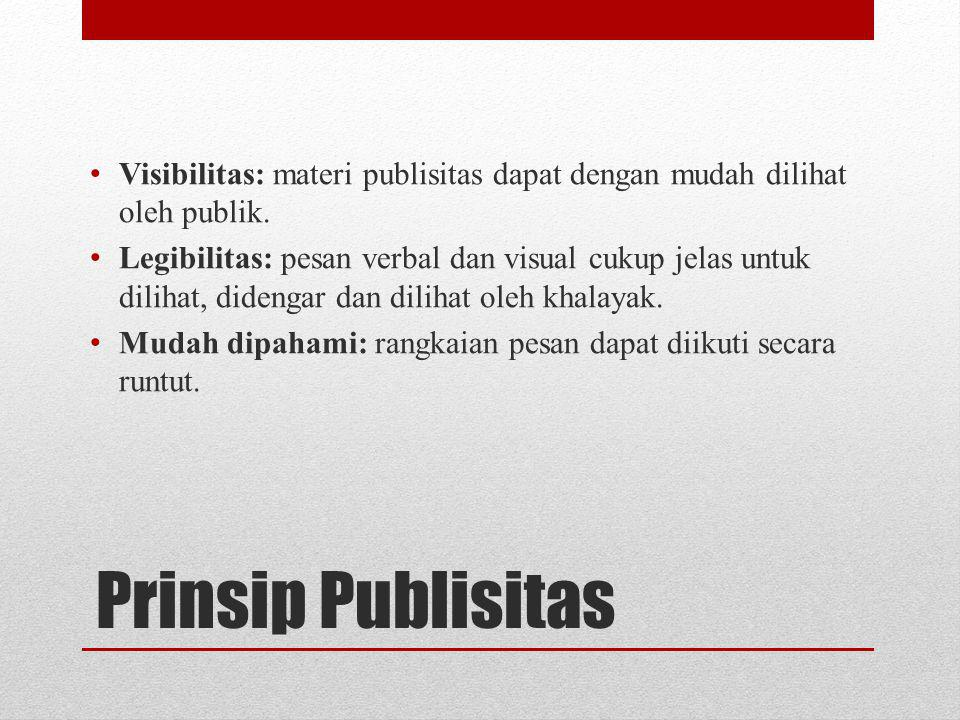 Visibilitas: materi publisitas dapat dengan mudah dilihat oleh publik.