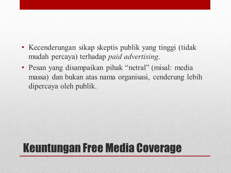 Keuntungan Free Media Coverage