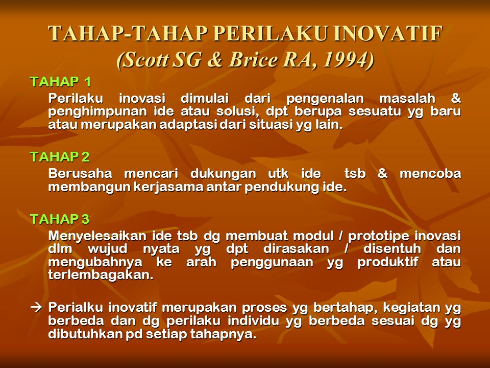 TAHAP-TAHAP PERILAKU INOVATIF (Scott SG & Brice RA, 1994)