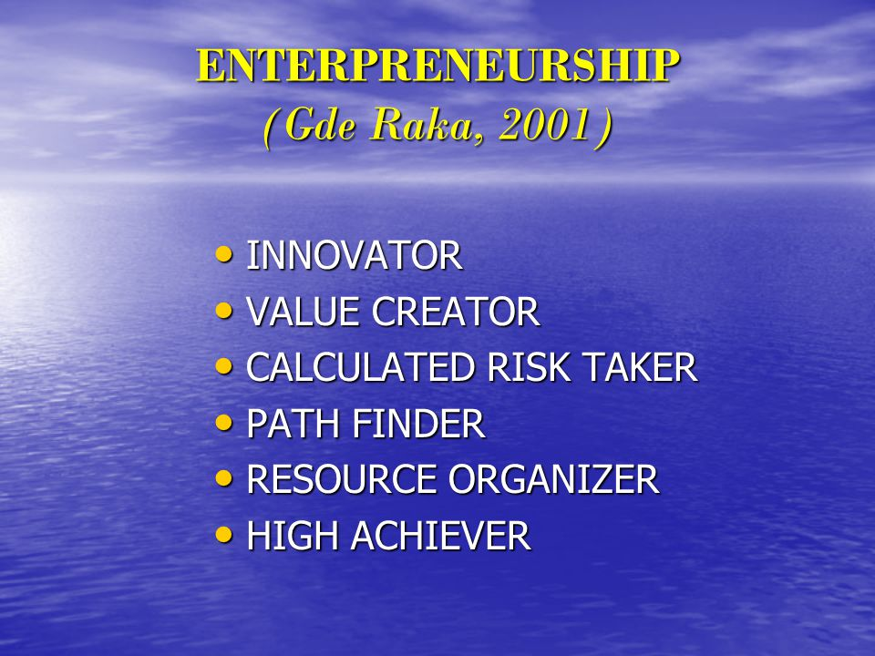 ENTERPRENEURSHIP (Gde Raka, 2001)