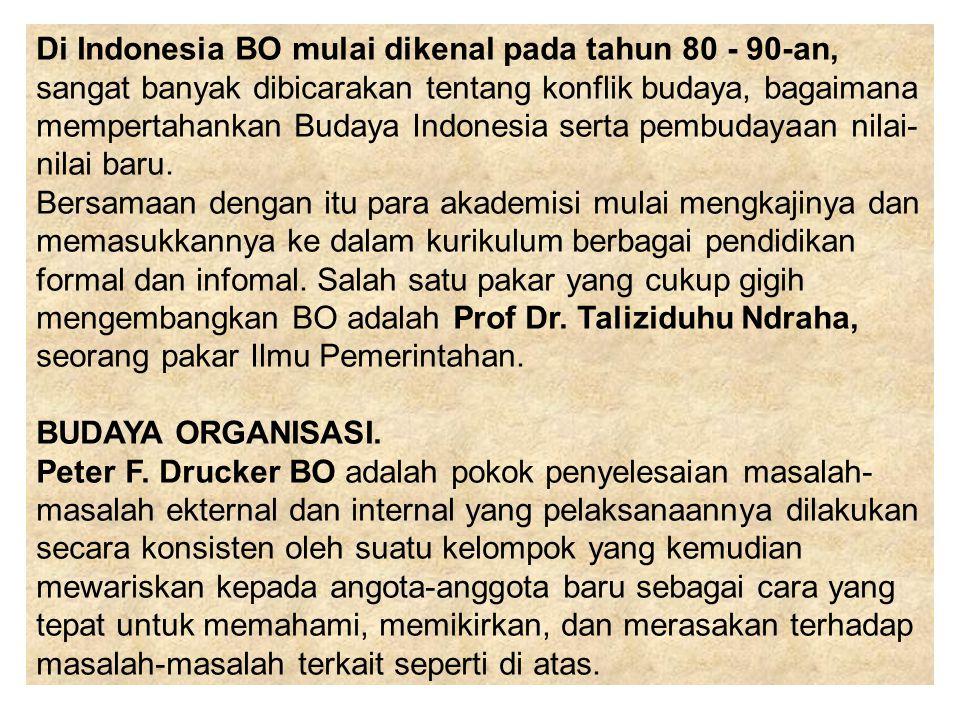 Di Indonesia BO mulai dikenal pada tahun 80 - 90-an, sangat banyak dibicarakan tentang konflik budaya, bagaimana mempertahankan Budaya Indonesia serta pembudayaan nilai-nilai baru. Bersamaan dengan itu para akademisi mulai mengkajinya dan memasukkannya ke dalam kurikulum berbagai pendidikan formal dan infomal. Salah satu pakar yang cukup gigih mengembangkan BO adalah Prof Dr. Taliziduhu Ndraha, seorang pakar Ilmu Pemerintahan.
