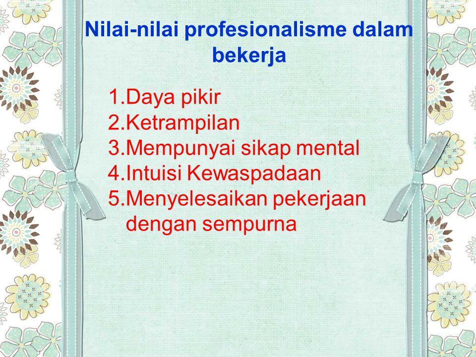 Nilai-nilai profesionalisme dalam bekerja