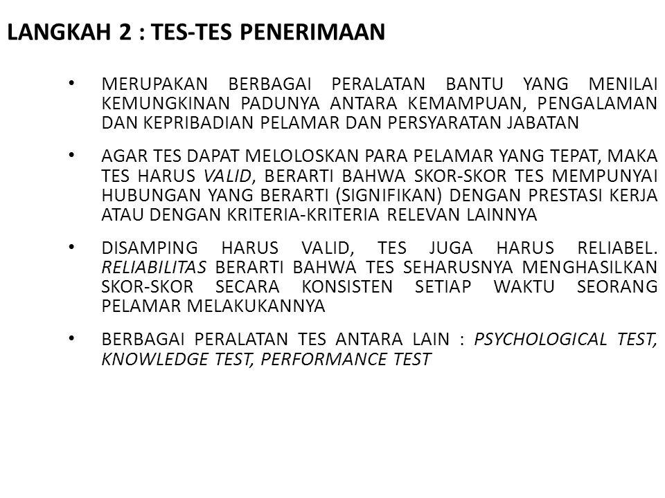 LANGKAH 2 : TES-TES PENERIMAAN