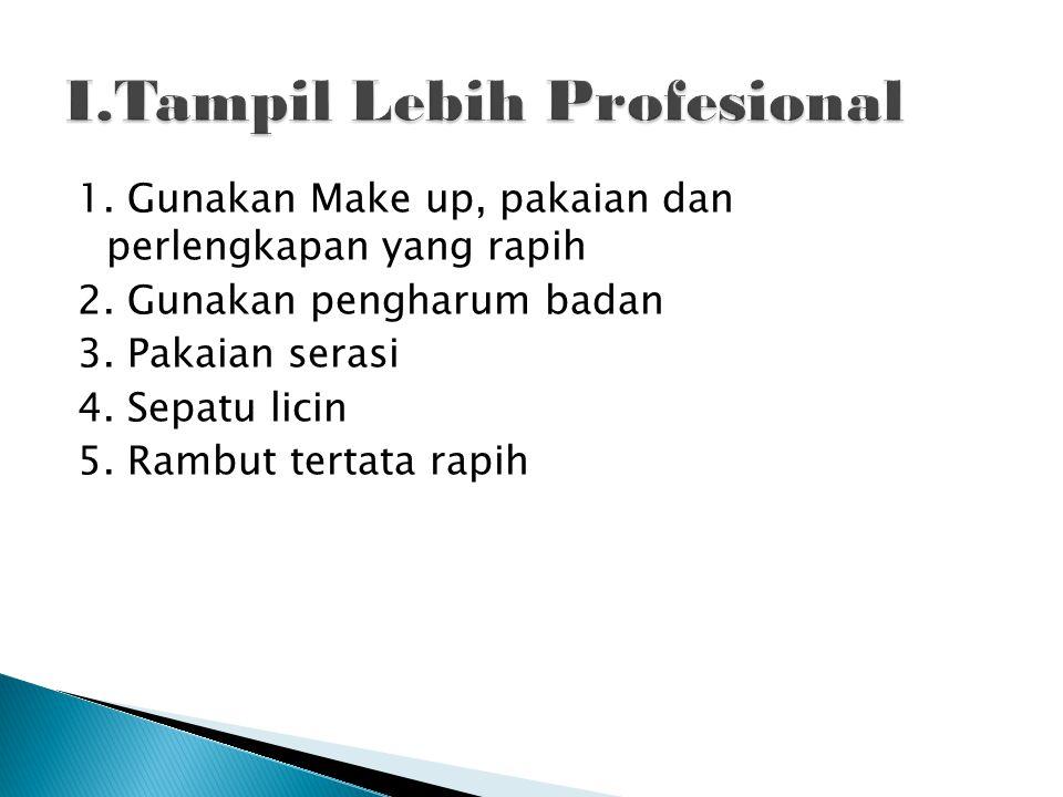 I.Tampil Lebih Profesional